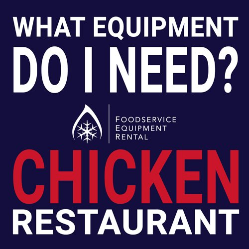 Chicken Restaruant Foodservice Equipment needed and design tips