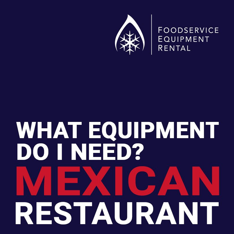 What equipment do I need in a Mexican restaurant?